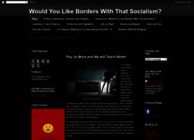 wouldyoulikeborderswiththatsocialism.blogspot.com