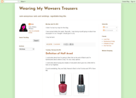 wowserstrousers.blogspot.com